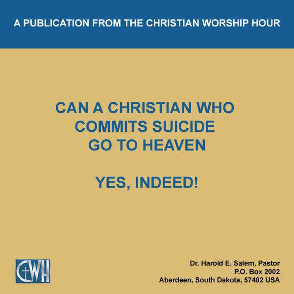 Can A Christian Who Commits Suicide Go to Heaven - Yes Indeed!