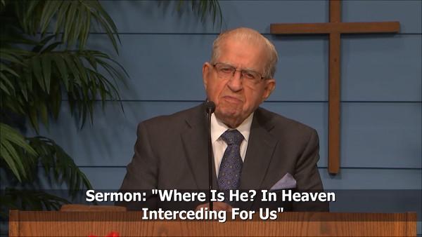 Where Is He In Heaven Interceding For Us